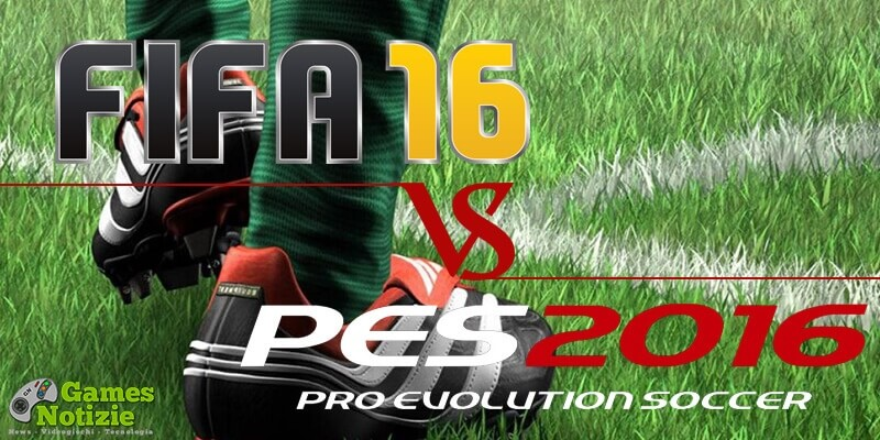 fifa-16-vs-pes-2016-gamesnotizie